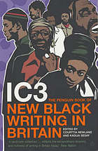 IC3 : the Penguin book of new black writing in Britain