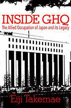 Inside GHQ : the Allied occupation of Japan and its legacy