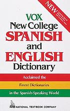 Vox new college Spanish and English dictionary : English-Spanish/Spanish-English