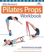 Ellie Herman's pilates props workbook : step-by-step guide with over 350 photos