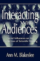 Interacting with audiences : social influences on the production of scientific writing