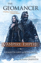 The geomancer : vampire empire: a Gareth and Adele novel