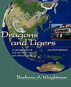 Dragons and tigers : a geography of South, East and Southeast Asia