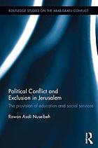 Political conflict and exclusion in Jerusalem : the provision of education and social services