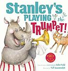 Stanley's playing the trumpet
