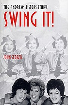 Swing it! : the Andrews Sisters story