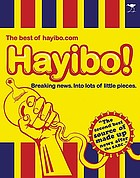 Hayibo! : the best of Hayibo.com : breaking news into lots of little pieces.