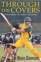 Through the covers : a miscellany of cricket curiosities