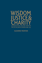 Wisdom, justice, and charity : Canadian social welfare through the life of Jane B. Wisdom, 1884-1975