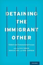 Detaining the immigrant other : global and transnational issues