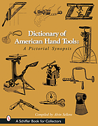 Dictionary of American hand tools : a pictorial synopsis