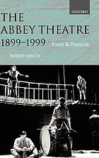 The Abbey Theatre, 1899-1999 : form and pressure
