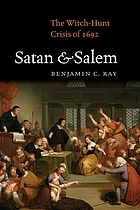 Satan and Salem : the witch-hunt crisis of 1692