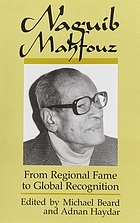 Naguib Mahfouz : from regional fame to global recognition : Symposium : Papers.