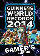 Guinness world records 2014 : Gamer's edition.