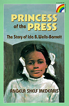 Princess of the press : the story of Ida B. Wells-Barnett