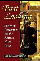 Past looking : historical imagination and the rhetoric of the image