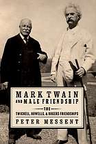 Mark Twain and male friendship : the Twichell, Howells, and Rogers friendships