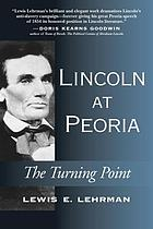 Lincoln at Peoria : the turning point : getting right with the Declaration of Independence