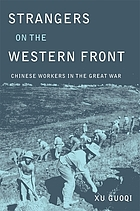 Strangers on the Western Front : Chinese workers in the Great War