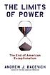The limits of power : the end of American exceptionalism by  Andrew J Bacevich