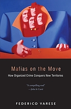 Mafias on the move : how organized crime conquers new territories