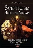 Scepticism : hero and villain
