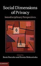 Social dimensions of privacy : interdisciplinary perspectives