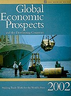 Global Economic Prospects 2002 : Making Trade Work for the World's Poor