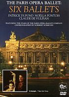 The Paris Opera Ballet : six ballets