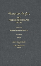 The Frederick Douglass papers / Series 1, Speeches, debates and interviews / Frederick Douglass. Vol. 4, 1864-80 / John W. Blassingame and John R. McKivigan, ed. ... [et al.].