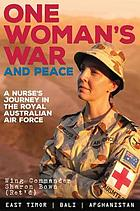 One woman's war and peace : a nurse's journey through the Royal Australian Air Force