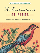 An Enchantment of Birds : Memories from a Birder's Life.
