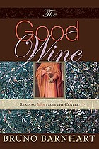 The good wine : reading John from the center
