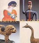 American folk : folk art from the collection of the Museum of Fine Arts, Boston