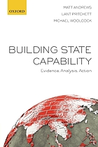 Building state capability : evidence, analysis, action