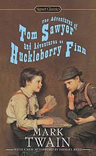 The adventures of Tom Sawyer ; and, Adventures of Huckleberry Finn