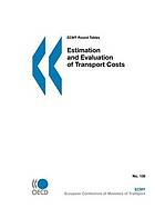 Report of the One Hundred and Thirty Sixth Round Table on Transport Economics : estimation and evaluation of transport costs.