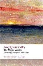 Percy Bysshe Shelley : the major works