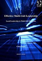 Effective multi-unit leadership : local leadership in multi-site situations