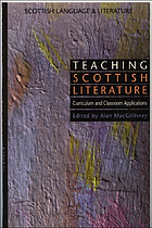 Teaching Scottish literature : curriculum and classroom applications