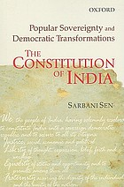 The Constitution of India : popular sovereignty and democratic transformations