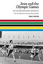 Jews and the Olympic Games : the clash between sport and politics : with a complete review of Jewish Olympic medallists