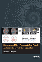 Optimization of Micro Processes in Fine Particle Agglomeration by Pelleting Flocculation.