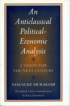 An anticlassical political-economic analysis : a vision for the next century