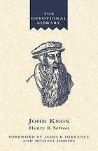 John Knox : an account of the development of his spirituality