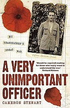 A very unimportant officer : life and death on the Somme and at Passchendaele