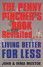 The Penny Pincher's book revisited : living better for less