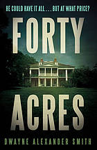 Forty acres : a thriller