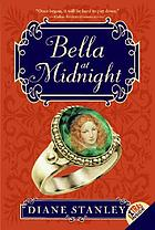 Bella at midnight : the thimble, the ring, and the slippers of glass